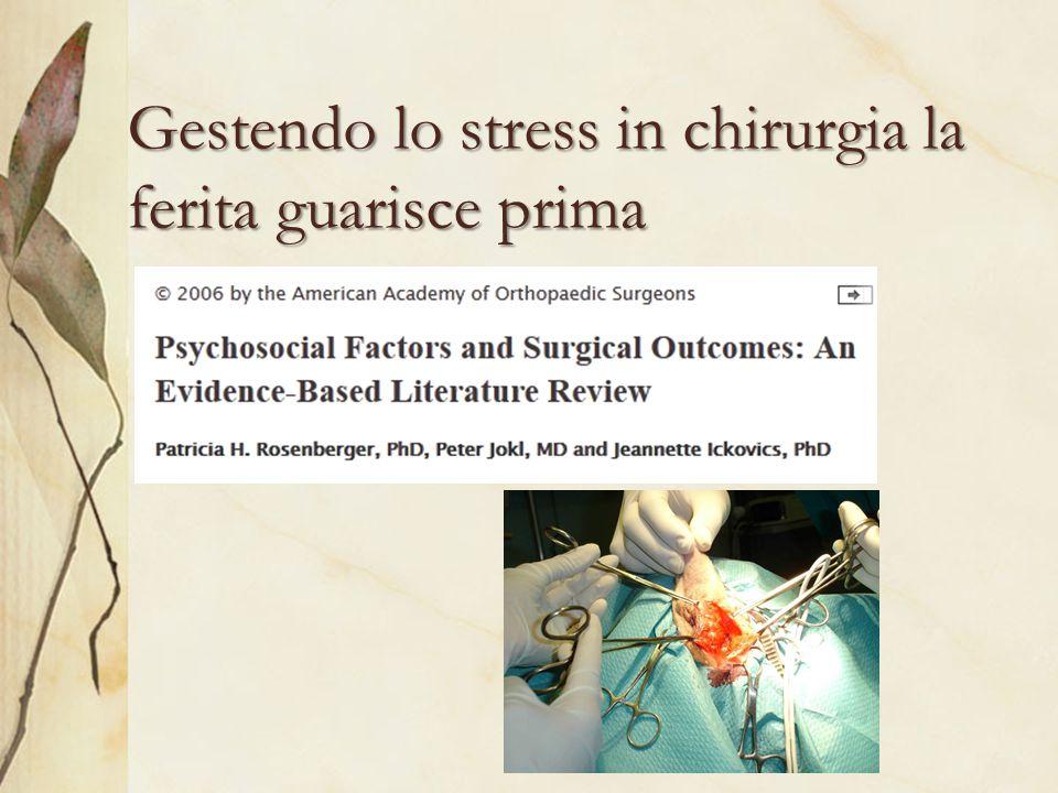 Gestendo lo stress in chirurgia la ferita guarisce prima