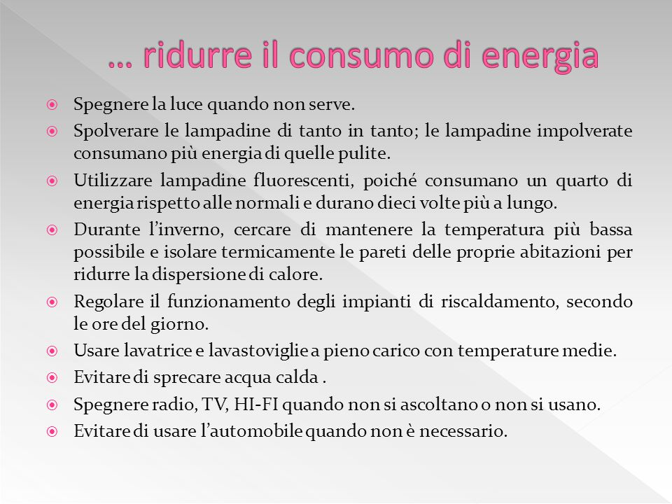 … ridurre il consumo di energia