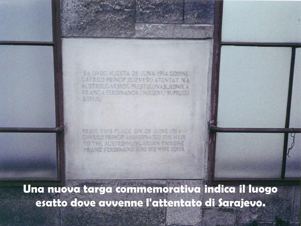 Una nuova targa commemorativa indica il luogo esatto dove avvenne l attentato di Sarajevo.