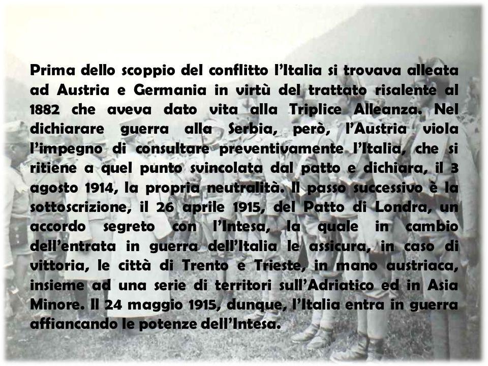 Prima dello scoppio del conflitto l'Italia si trovava alleata ad Austria e Germania in virtù del trattato risalente al 1882 che aveva dato vita alla Triplice Alleanza.