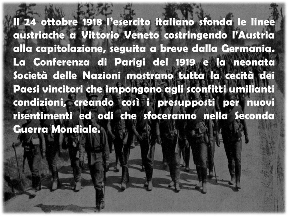 Il 24 ottobre 1918 l'esercito italiano sfonda le linee austriache a Vittorio Veneto costringendo l'Austria alla capitolazione, seguita a breve dalla Germania.