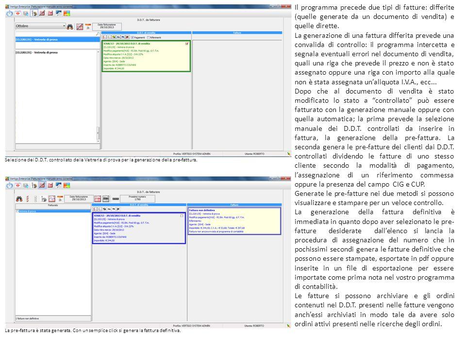 Il programma precede due tipi di fatture: differite (quelle generate da un documento di vendita) e quelle dirette.