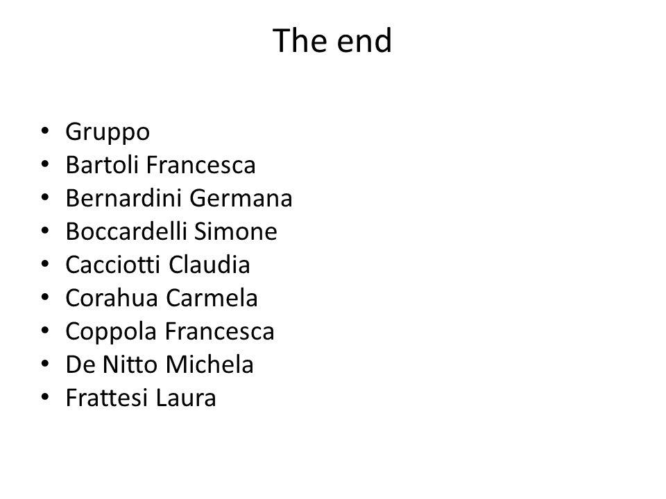 The end Gruppo Bartoli Francesca Bernardini Germana Boccardelli Simone