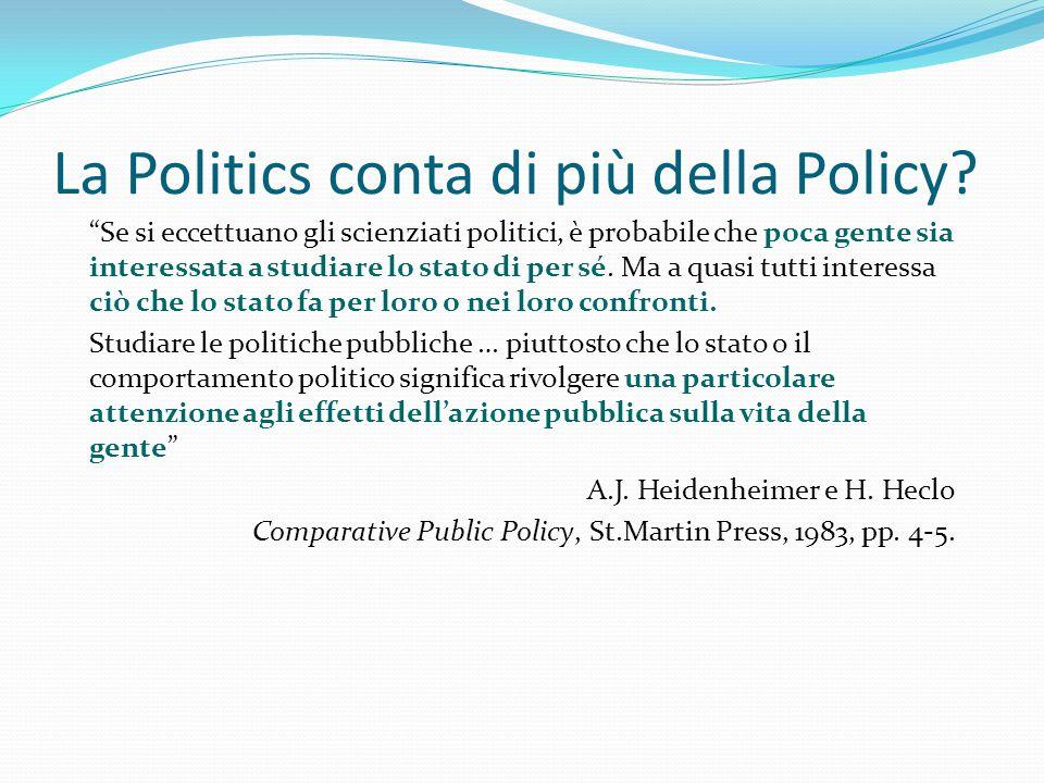 La Politics conta di più della Policy