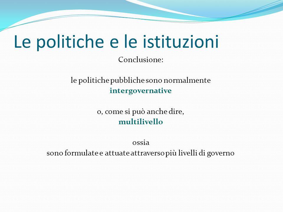 Le politiche e le istituzioni