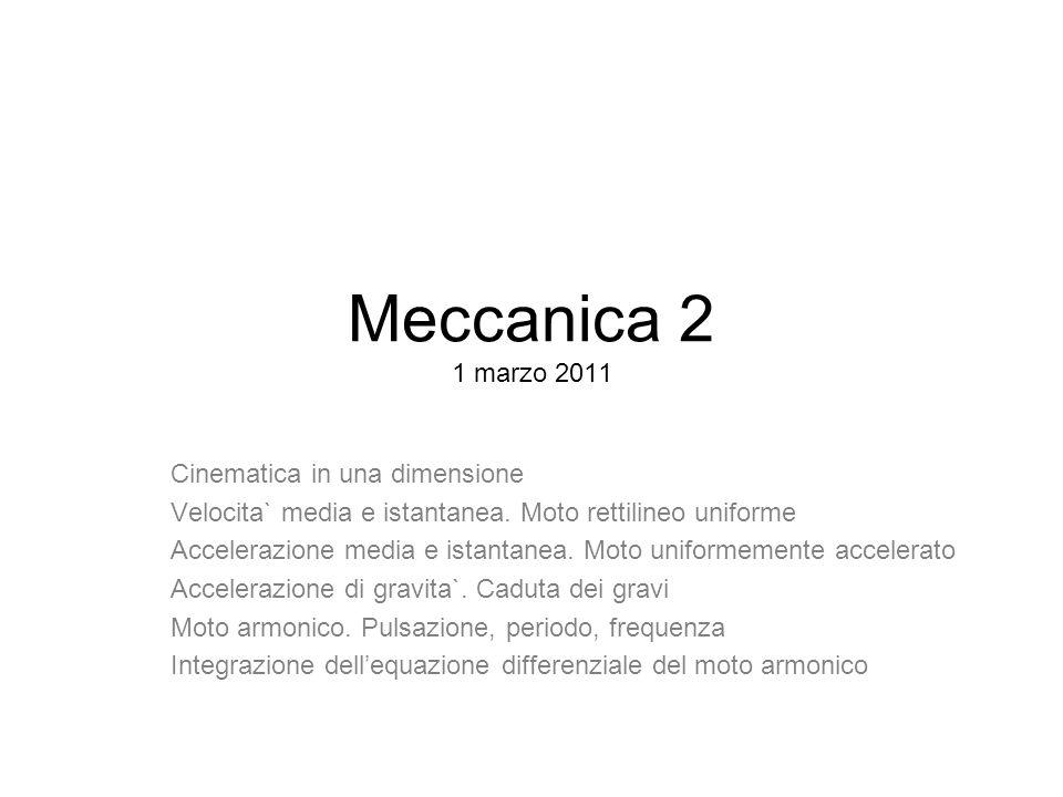 Meccanica 2 1 marzo 2011 Cinematica in una dimensione