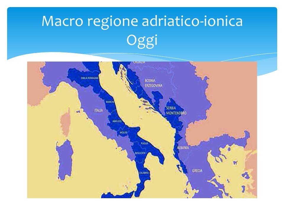 Macro regione adriatico-ionica Oggi