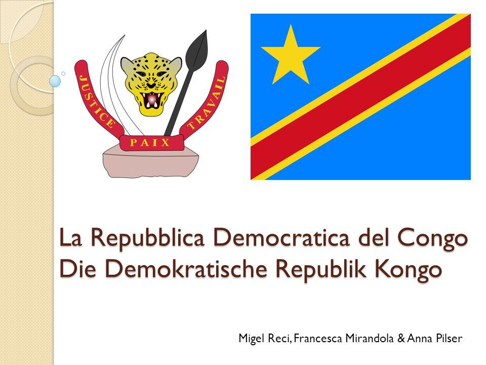 La Repubblica Democratica del Congo Die Demokratische Republik Kongo