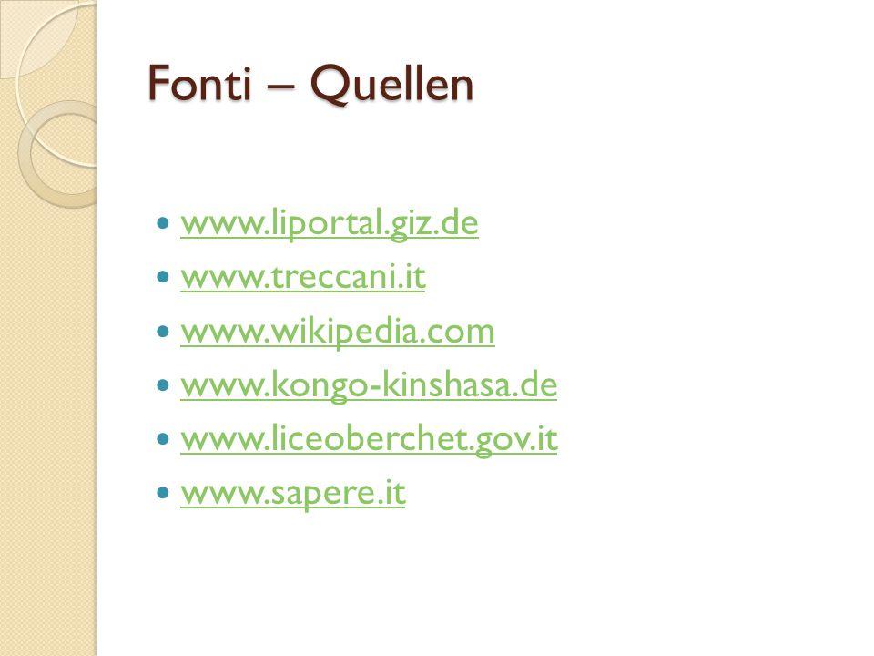 Fonti – Quellen www.liportal.giz.de www.treccani.it www.wikipedia.com