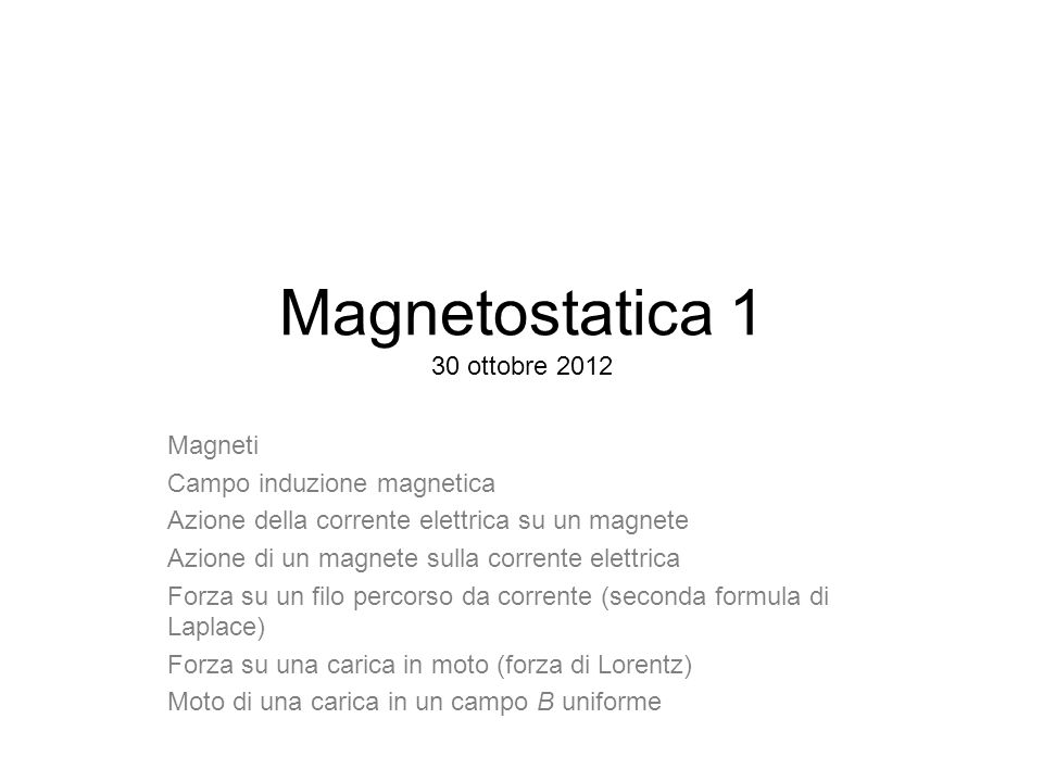 Magnetostatica 1 30 ottobre 2012