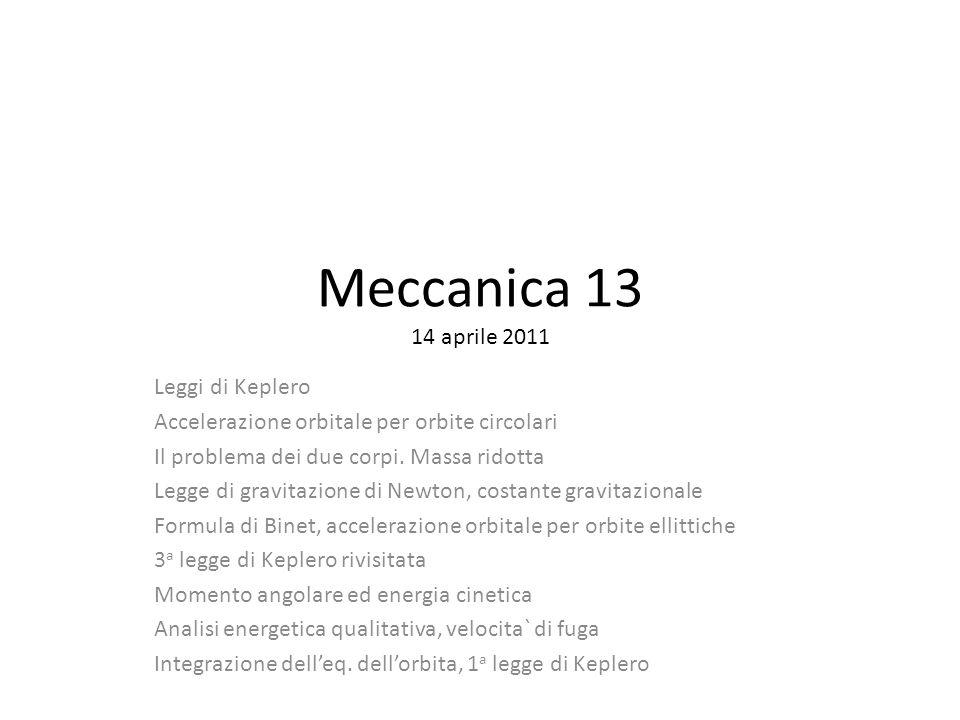 Meccanica 13 14 aprile 2011 Leggi di Keplero