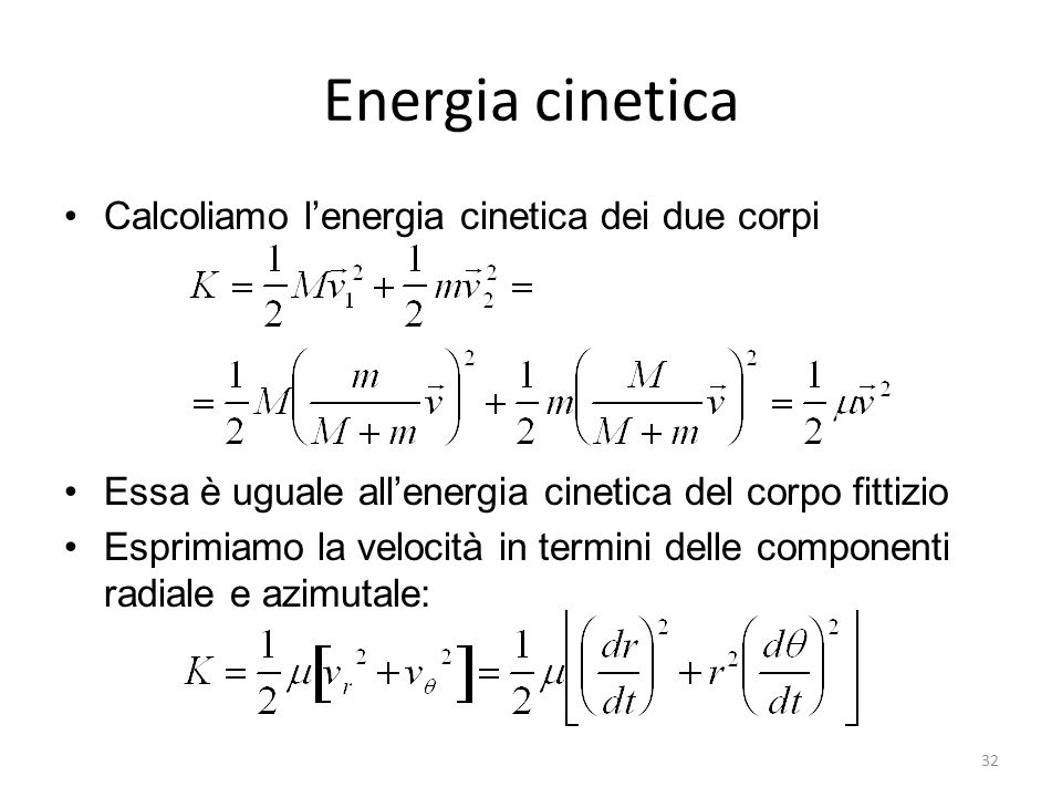 Energia cinetica Calcoliamo l'energia cinetica dei due corpi