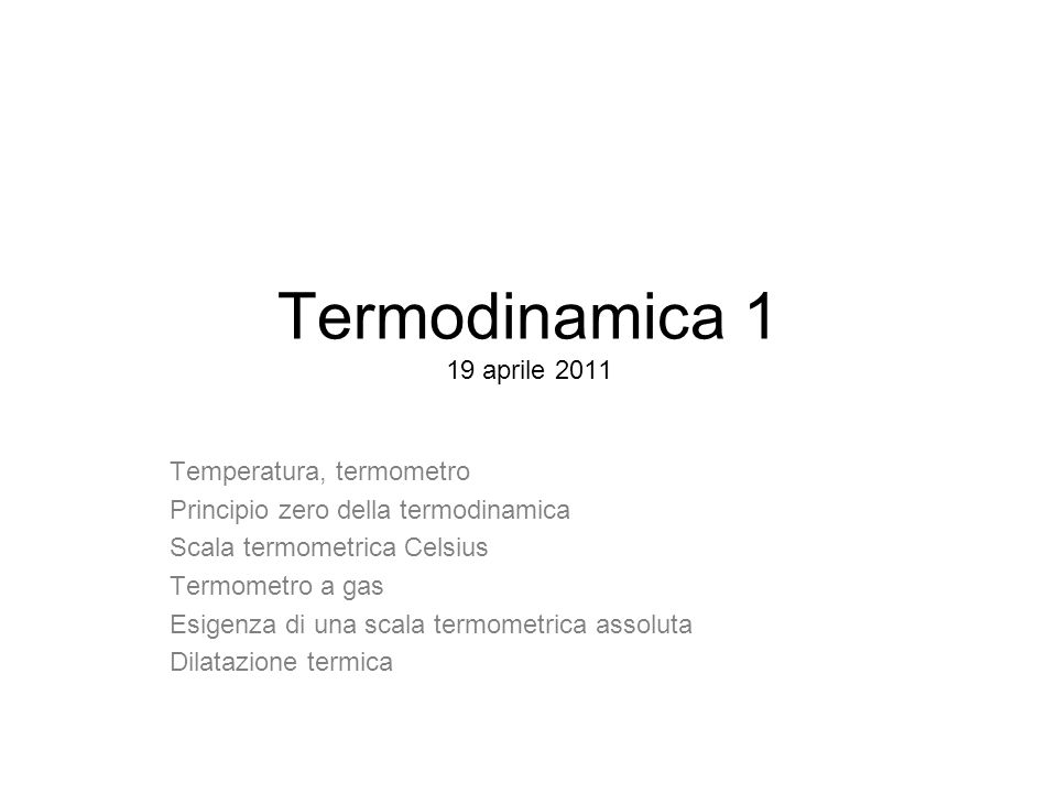 Termodinamica 1 19 aprile 2011 Temperatura, termometro