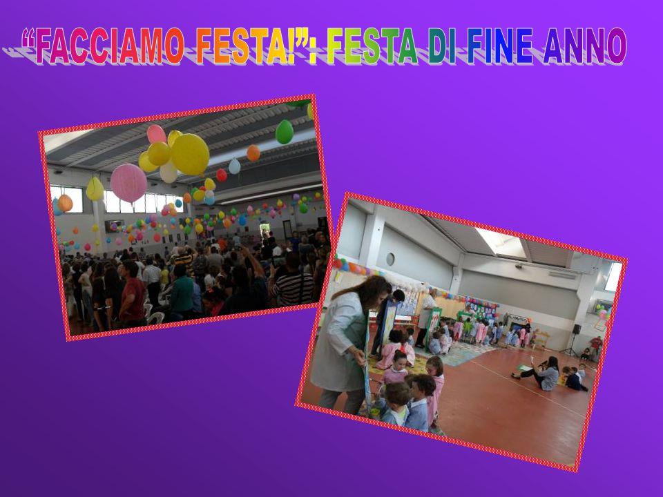 FACCIAMO FESTA! : FESTA DI FINE ANNO