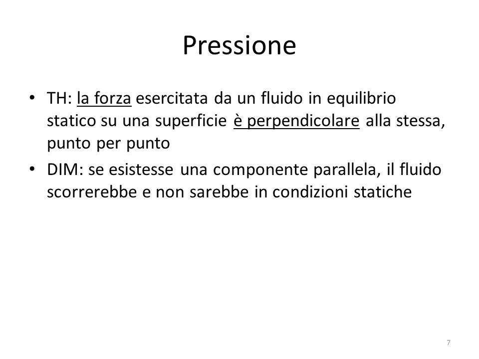 Pressione TH: la forza esercitata da un fluido in equilibrio statico su una superficie è perpendicolare alla stessa, punto per punto.
