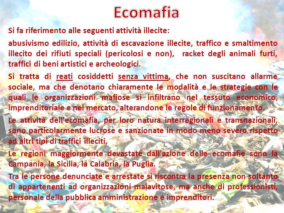 Ecomafia Si fa riferimento alle seguenti attività illecite:
