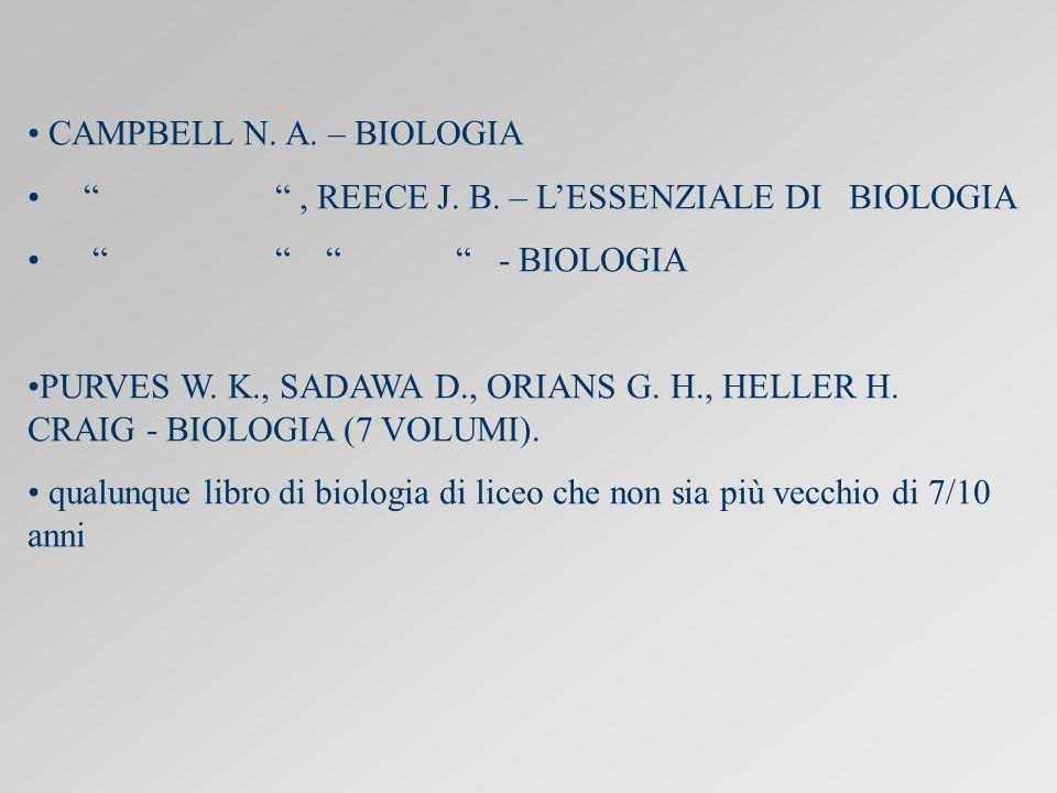 CAMPBELL N. A. – BIOLOGIA , REECE J. B. – L'ESSENZIALE DI BIOLOGIA. - BIOLOGIA.