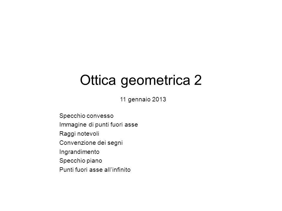 Ottica geometrica 2 11 gennaio 2013
