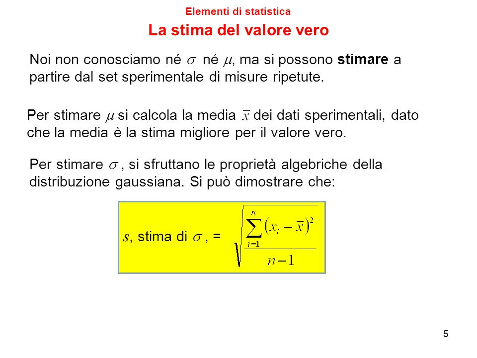 Elementi di statistica La stima del valore vero