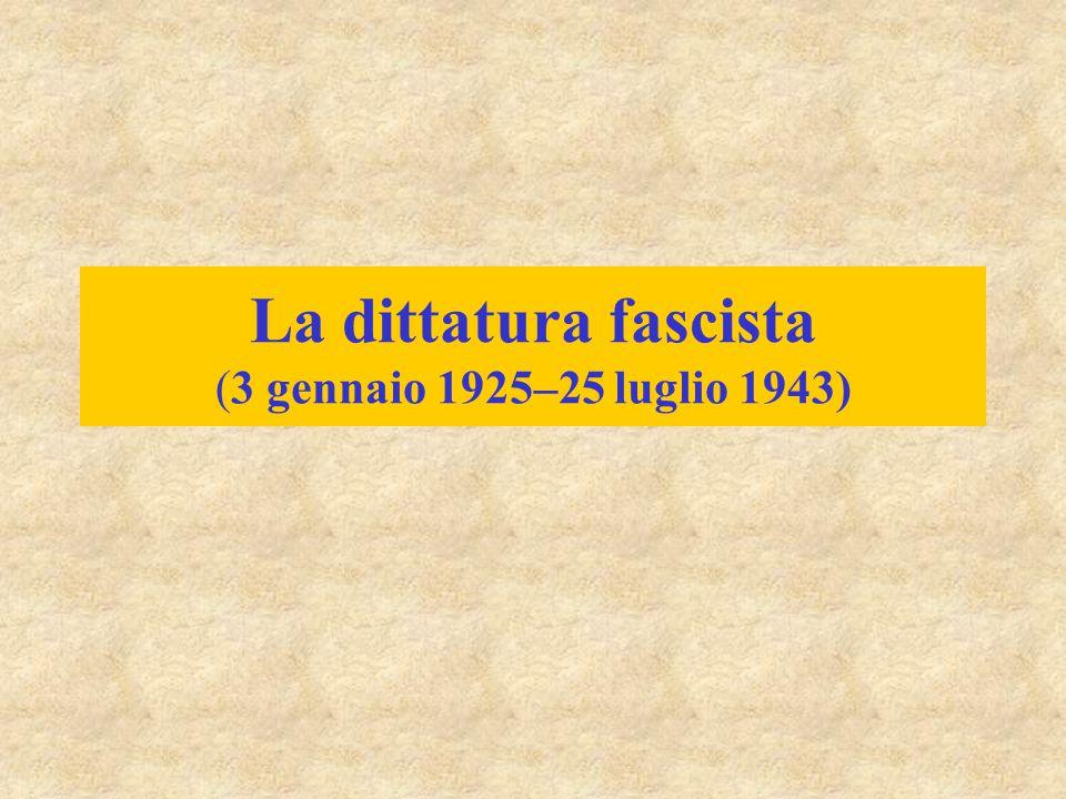 La dittatura fascista (3 gennaio 1925–25 luglio 1943)