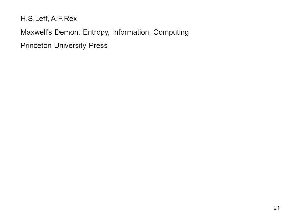 H.S.Leff, A.F.Rex Maxwell's Demon: Entropy, Information, Computing Princeton University Press