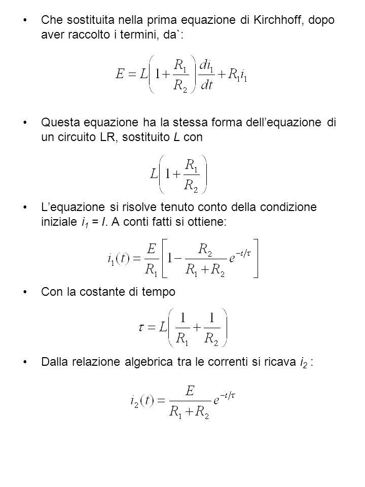 Che sostituita nella prima equazione di Kirchhoff, dopo aver raccolto i termini, da`: