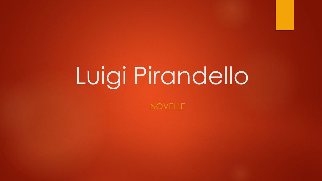Luigi Pirandello NOVELLE
