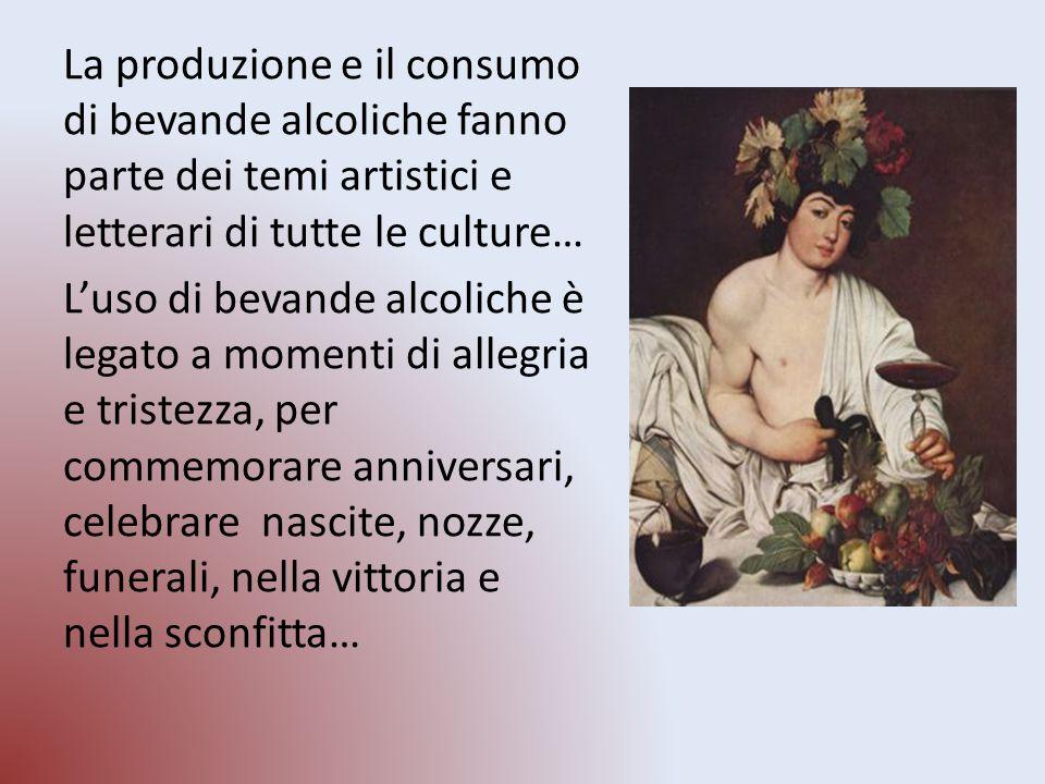 La produzione e il consumo di bevande alcoliche fanno parte dei temi artistici e letterari di tutte le culture… L'uso di bevande alcoliche è legato a momenti di allegria e tristezza, per commemorare anniversari, celebrare nascite, nozze, funerali, nella vittoria e nella sconfitta…