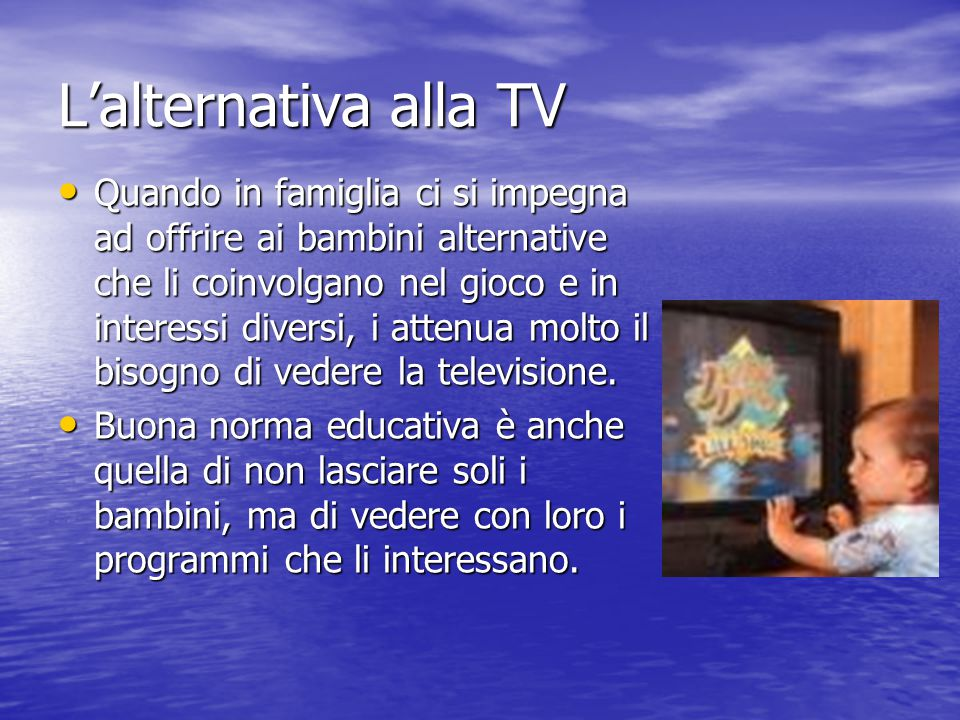 L'alternativa alla TV
