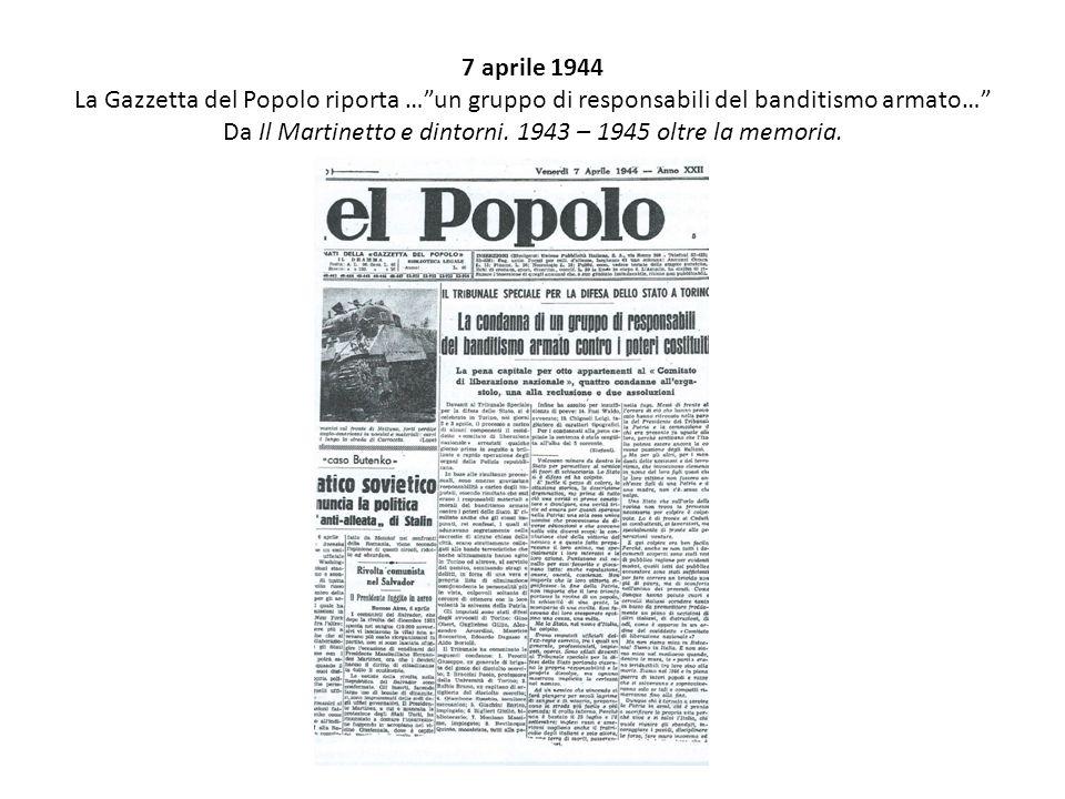 7 aprile 1944 La Gazzetta del Popolo riporta … un gruppo di responsabili del banditismo armato… Da Il Martinetto e dintorni.