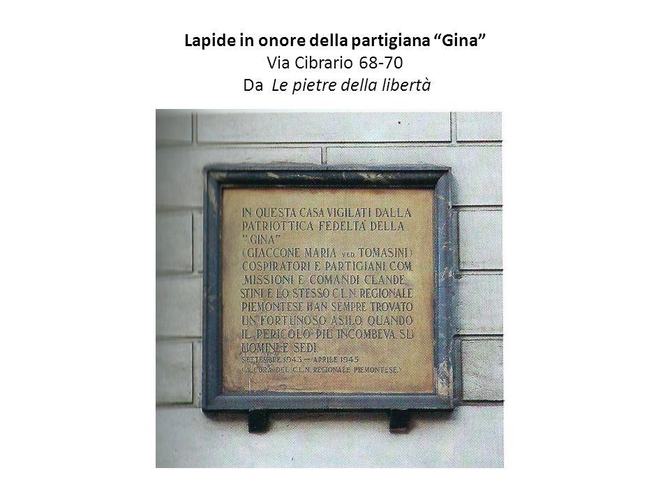Lapide in onore della partigiana Gina Via Cibrario 68-70 Da Le pietre della libertà