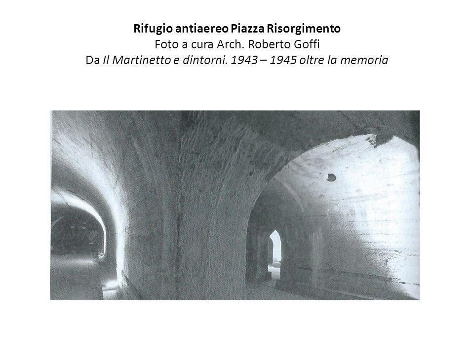 Rifugio antiaereo Piazza Risorgimento Foto a cura Arch