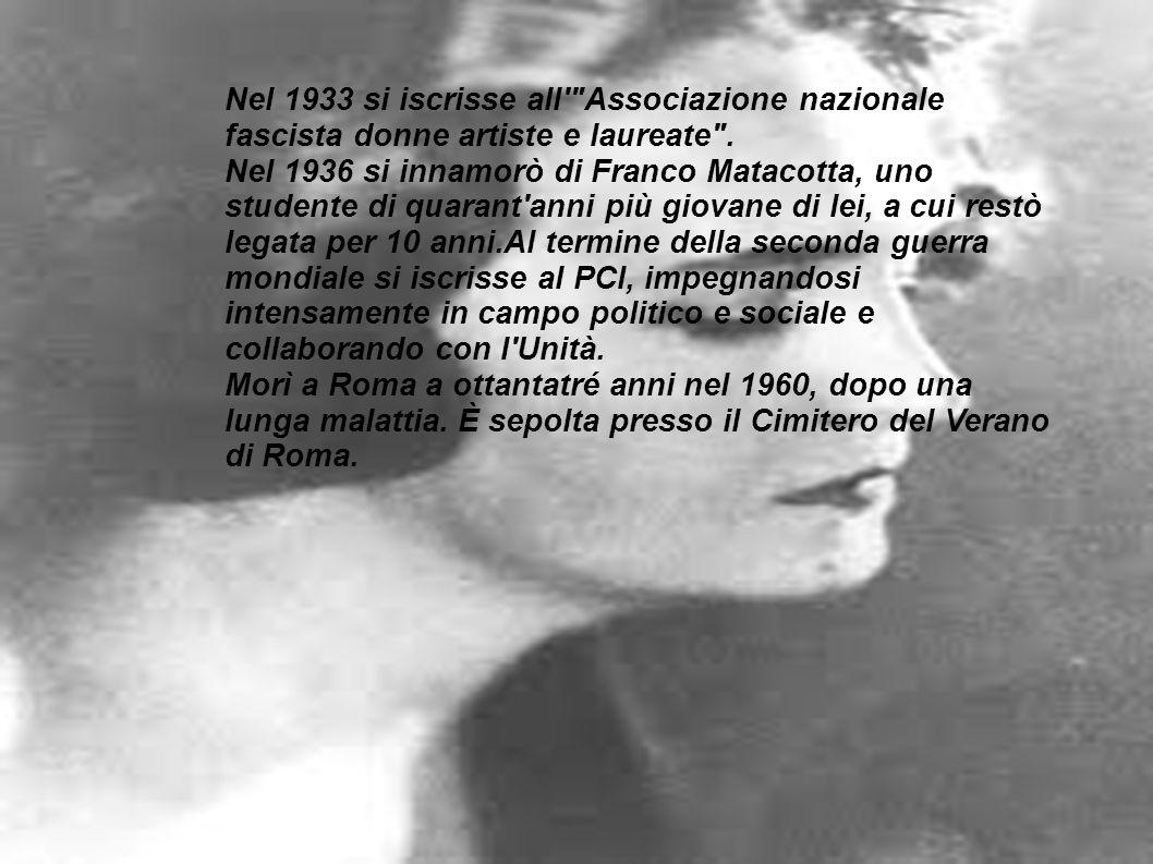 Nel 1933 si iscrisse all Associazione nazionale fascista donne artiste e laureate .