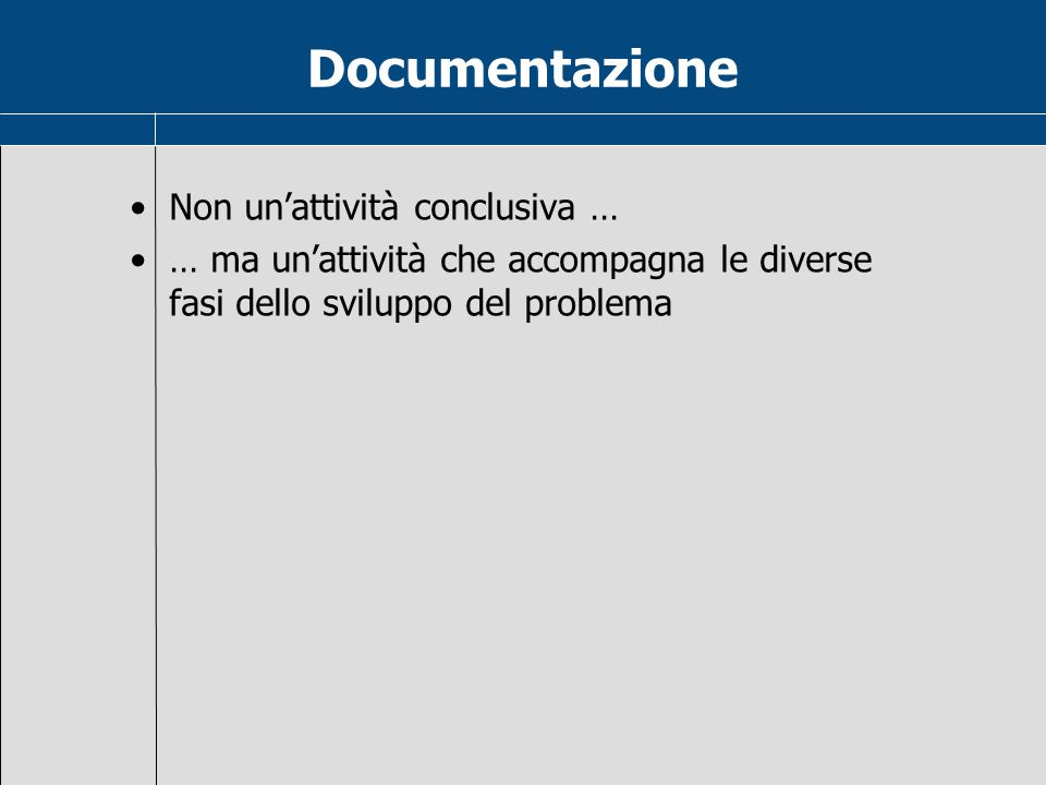 Documentazione Non un'attività conclusiva …