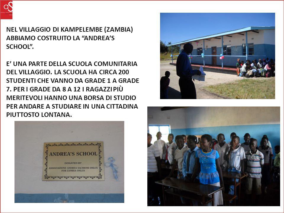 NEL VILLAGGIO DI KAMPELEMBE (ZAMBIA) ABBIAMO COSTRUITO LA ANDREA'S SCHOOL .