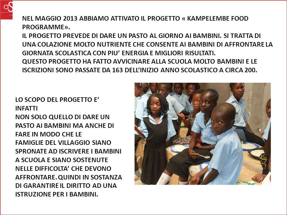 NEL MAGGIO 2013 ABBIAMO ATTIVATO IL PROGETTO « KAMPELEMBE FOOD PROGRAMME».