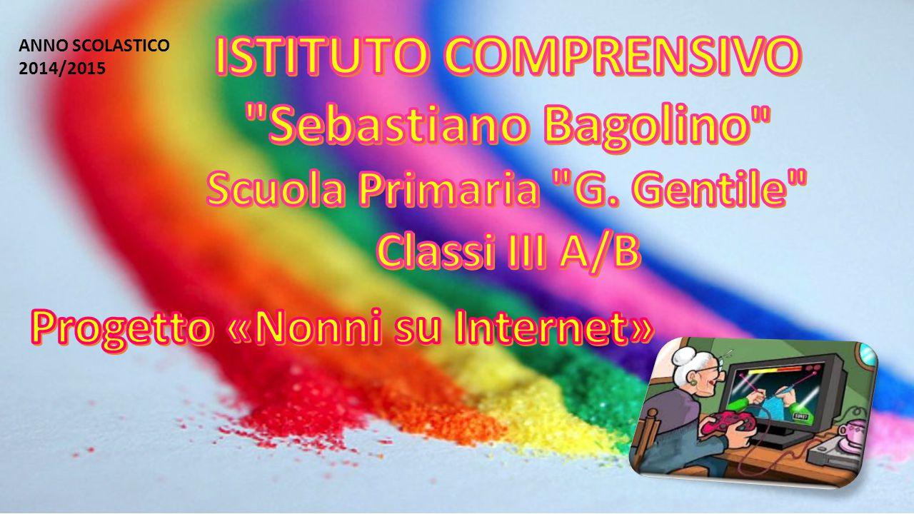 Scuola Primaria G. Gentile Progetto «Nonni su Internet»