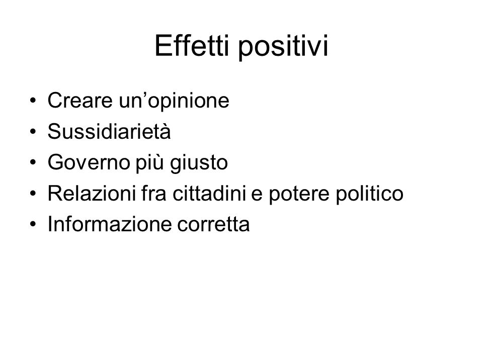 Effetti positivi Creare un'opinione Sussidiarietà Governo più giusto