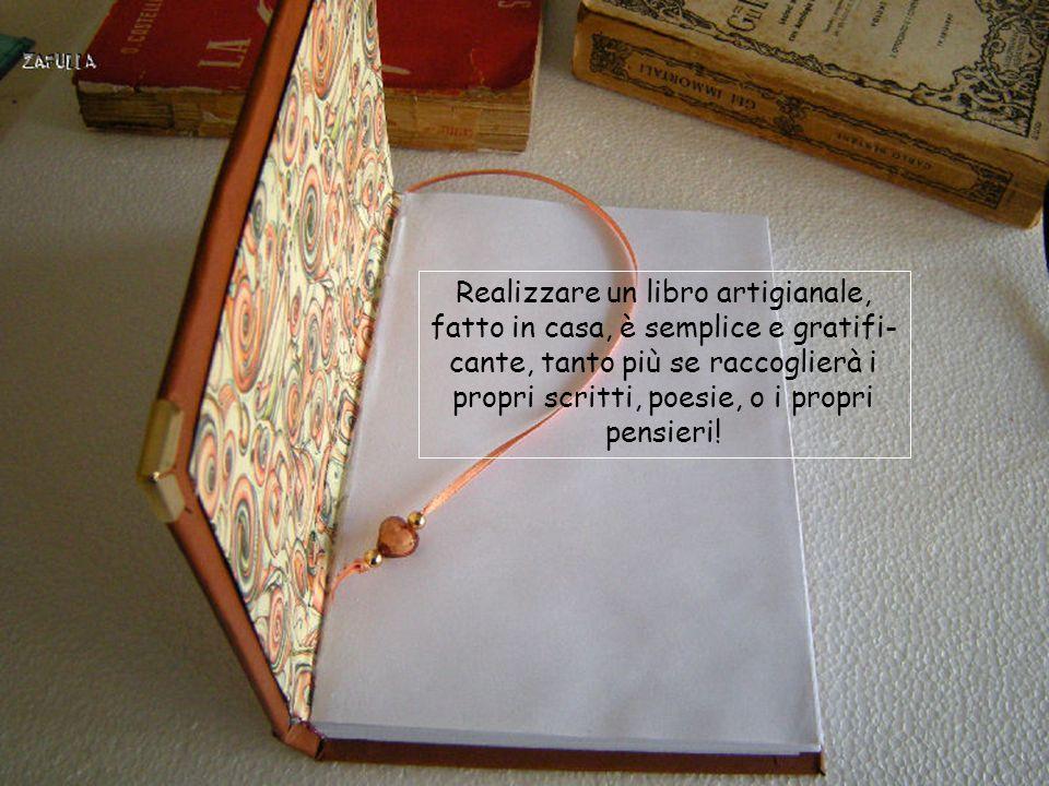 Realizzare un libro artigianale, fatto in casa, è semplice e gratifi-cante, tanto più se raccoglierà i propri scritti, poesie, o i propri pensieri!
