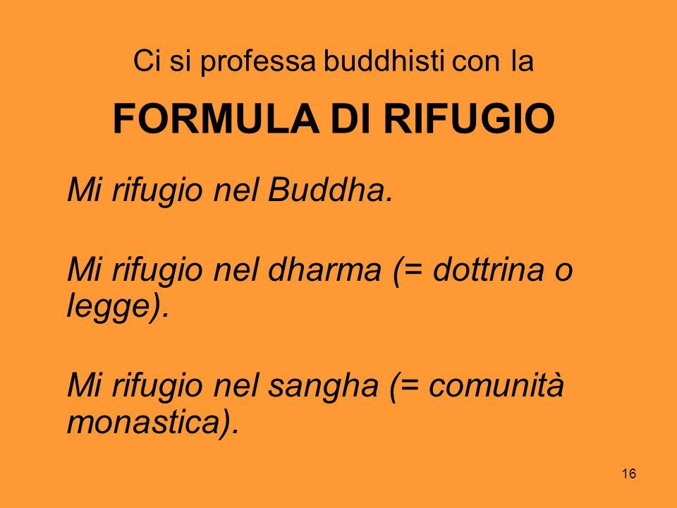 Ci si professa buddhisti con la FORMULA DI RIFUGIO