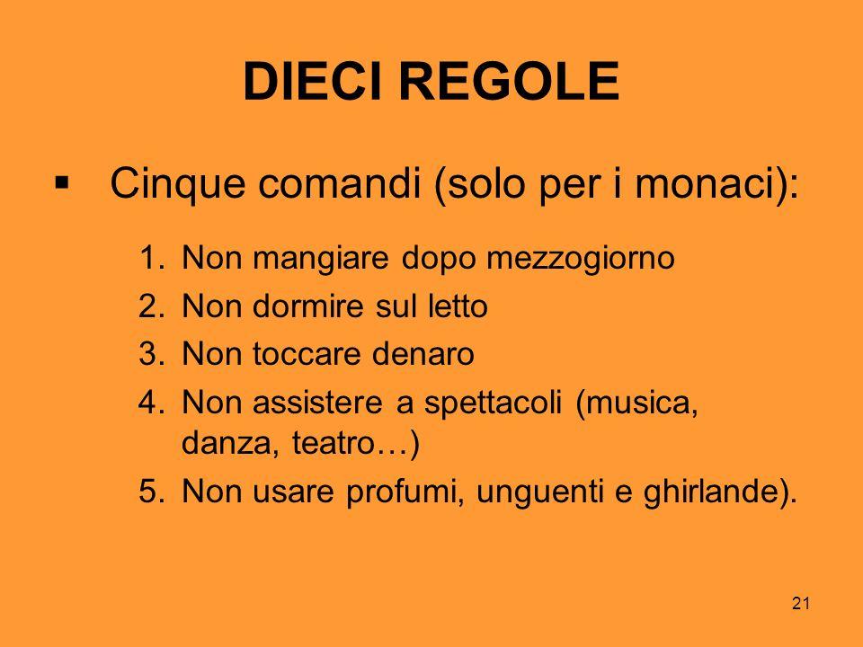 DIECI REGOLE Cinque comandi (solo per i monaci):