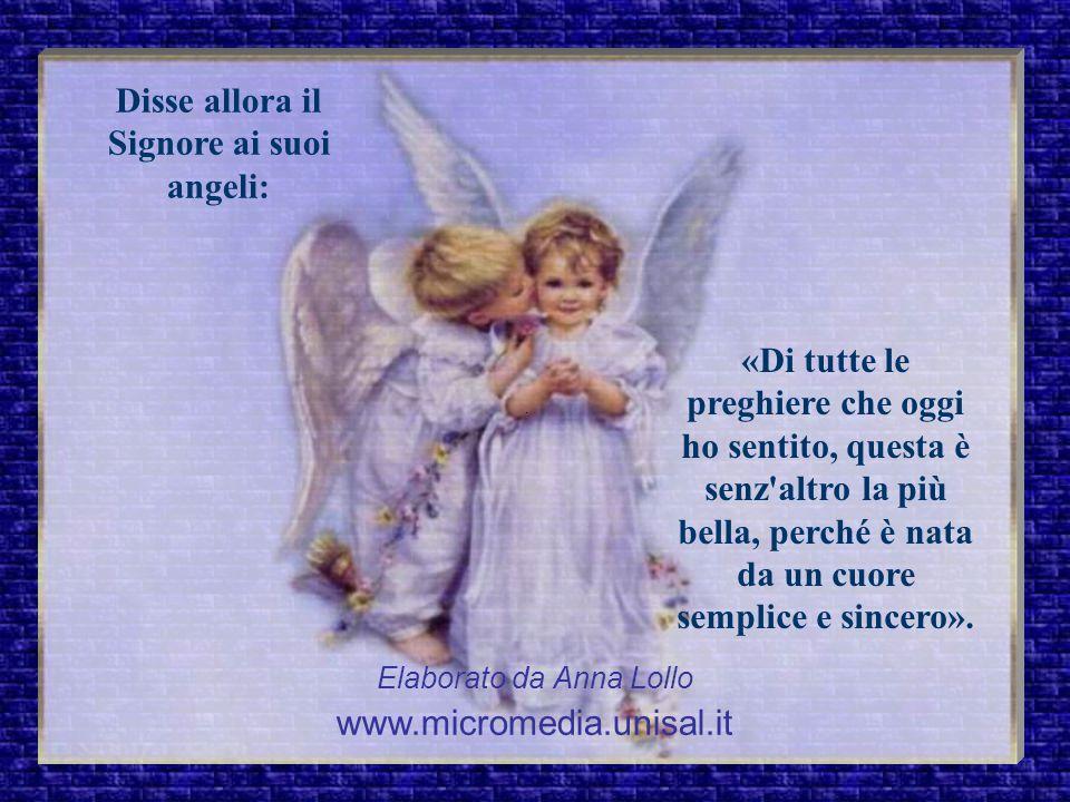 Disse allora il Signore ai suoi angeli: