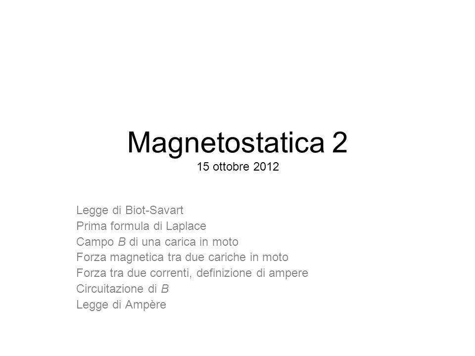 Magnetostatica 2 15 ottobre 2012