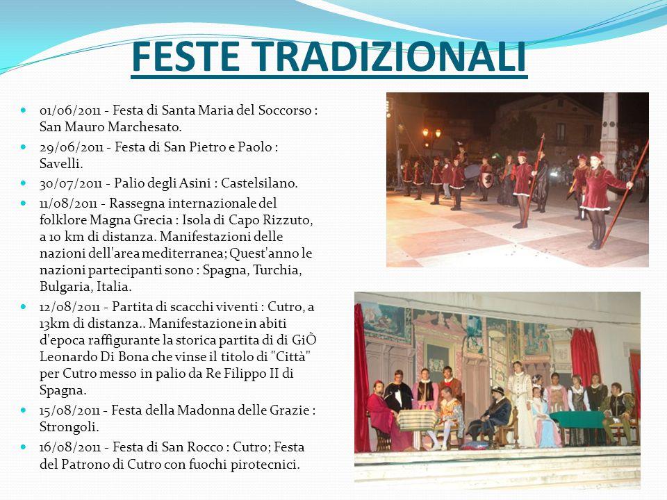 FESTE TRADIZIONALI 01/06/2011 - Festa di Santa Maria del Soccorso : San Mauro Marchesato. 29/06/2011 - Festa di San Pietro e Paolo : Savelli.