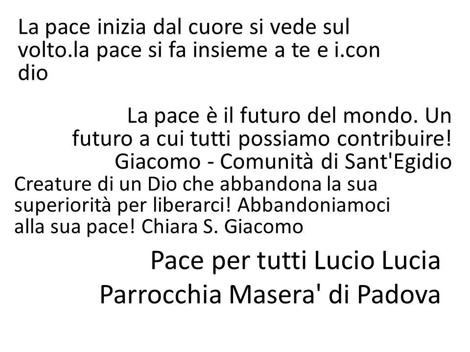 Pace per tutti Lucio Lucia Parrocchia Masera di Padova