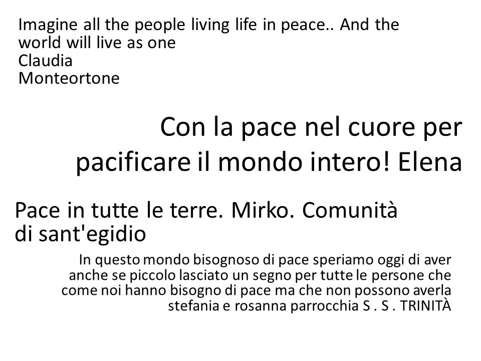 Con la pace nel cuore per pacificare il mondo intero! Elena