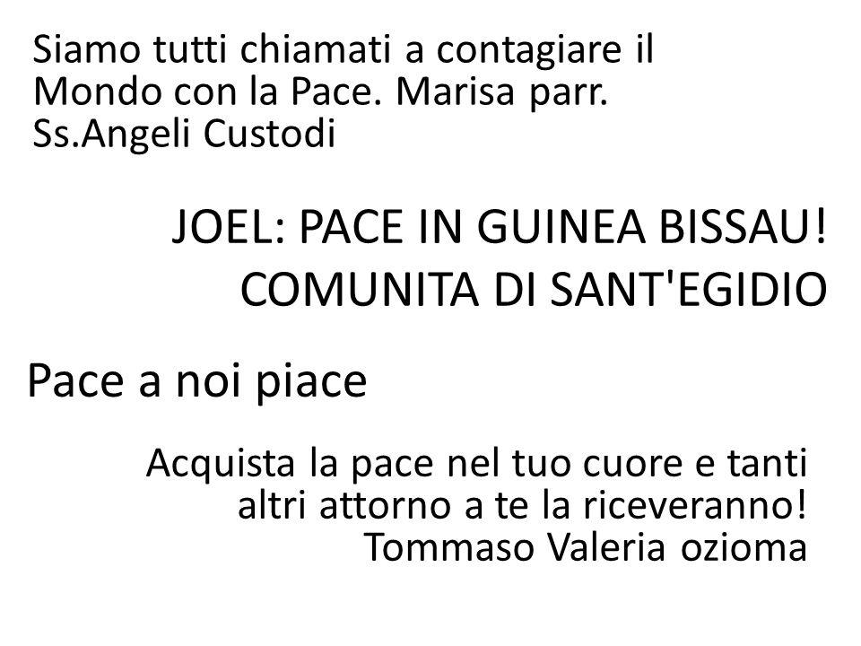 JOEL: PACE IN GUINEA BISSAU! COMUNITA DI SANT EGIDIO