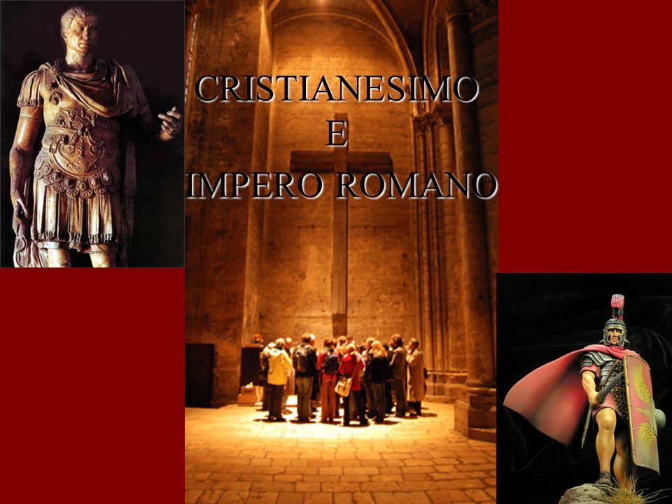CRISTIANESIMO E IMPERO ROMANO