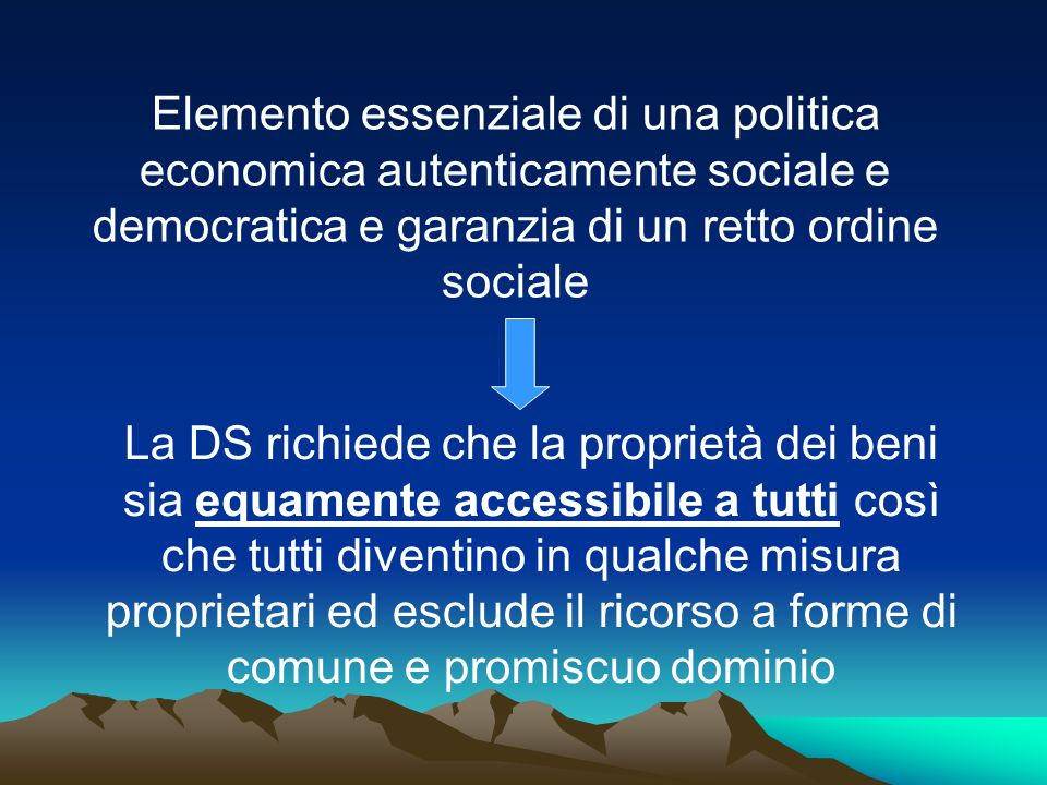 Elemento essenziale di una politica economica autenticamente sociale e democratica e garanzia di un retto ordine sociale