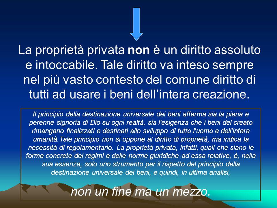La proprietà privata non è un diritto assoluto e intoccabile